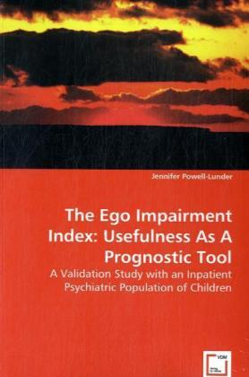 The Ego Impairment Index: Usefulness As A Prognostic Tool - A Validation Study with an Inpatient Psychiatric Population of Children