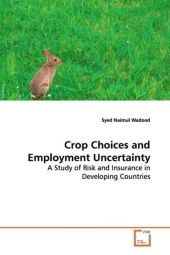 Crop Choices and Employment Uncertainty - Syed Naimul Wadood