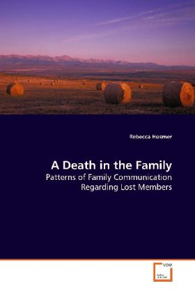 A Death in the Family - Patterns of Family Communication Regarding Lost Members