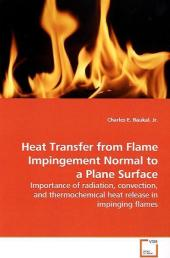 Heat Transfer from Flame Impingement Normal to a  Plane Surface - Charles E. Baukal