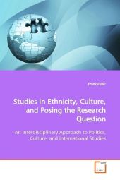 Studies in Ethnicity, Culture, and Posing the  Research Question - Frank Fuller