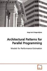 Architectural Patterns for Parallel Programming - Jorge Luis Ortega-Arjona