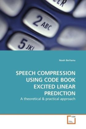SPEECH COMPRESSION USING CODE BOOK EXCITED LINEAR PREDICTION - A theoretical