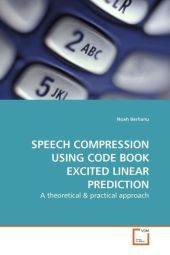 SPEECH COMPRESSION USING CODE BOOK EXCITED LINEAR PREDICTION - Noah Berhanu