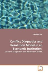 Conflict Diagnotics and Resolution Model in an  Economic Institution - Mei Peng Low