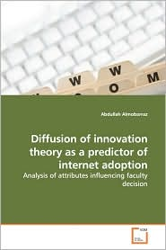 Diffusion Of Innovation Theory As A Predictor Of Internet Adoption - Abdullah Almobarraz