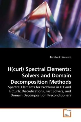 H(curl) Spectral Elements: Solvers and Domain Decomposition Methods - Spectral Elements for Problems in H1 and H(Curl): Discretizations, Fast Solvers, and Domain Decomposition Preconditioners
