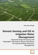 Remote Sensing and GIS in Irrigation Water Management