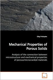 Mechanical Properties Of Porous Solids - Oleg Prokopiev