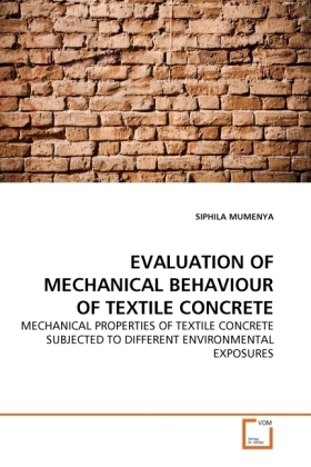 EVALUATION OF MECHANICAL BEHAVIOUR OF TEXTILE CONCRETE - MECHANICAL PROPERTIES OF TEXTILE CONCRETE SUBJECTED TO DIFFERENT ENVIRONMENTAL EXPOSURES