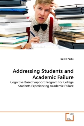 Addressing Students and Academic Failure - Cognitive Based Support Program for College Students Experiencing Academic Failure