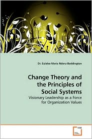 Change Theory And The Principles Of Social Systems - Dr. Eulalee Maria Nderu-Boddington