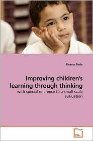 Improving Children's Learning Through Thinking - Eleanor Beale