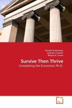 Survive Then Thrive: Completing the Economics Ph.D.