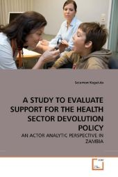 A STUDY TO EVALUATE SUPPORT FOR THE HEALTH SECTOR DEVOLUTION POLICY - Solomon Kagulula