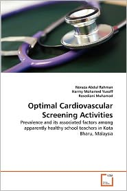 Optimal Cardiovascular Screening Activities - Noraza Abdul Rahman, Rosediani Muhamad, Harmy Mohamed Yusoff