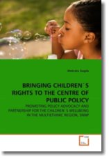 BRINGING CHILDREN'S RIGHTS TO THE CENTRE OF PUBLIC POLICY