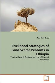 Livelihood Strategies Of Land Scarce Peasants In Ethiopia - Reta Hailu Belda