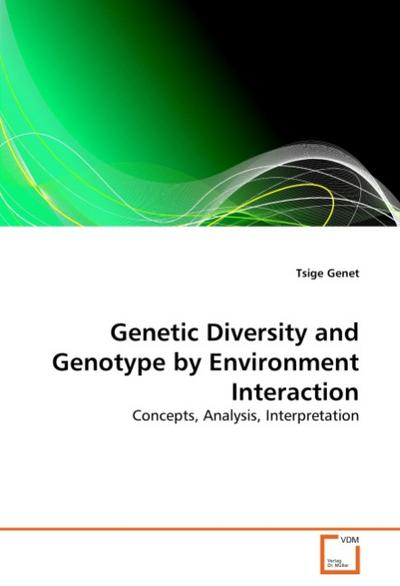 Genetic Diversity and Genotype by Environment Interaction - Tsige Genet
