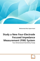 Study a New Four-Electrode Focused Impedance Measurement (FIM) System - Mohammad Abu Sayem Karal