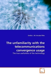 The unfamiliarity with the telecommunications convergence usage - Emílio J. M. Arruda Filho