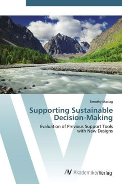 Supporting Sustainable Decision-Making: Evaluation of Previous Support Tools  with New Designs