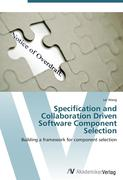 Wang, Lei: Specification and Collaboration Driven Software Component Selection