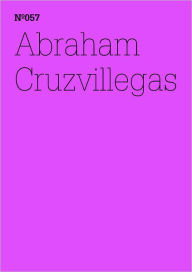 Abraham Cruzvillegas: 100 Notes, 100 Thoughts: Documenta Series 057 - Abraham Cruzvillegas