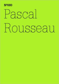 Pascal Rousseau: Under the Influence, Hypnosis as a New Medium: 100 Notes, 100 Thoughts: Documenta Series 080 - Pascal Rousseau