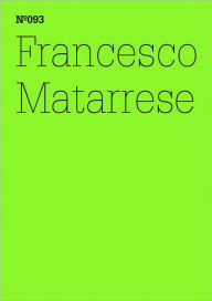 Francesco Matarrese: Greenberg and Tronti, Being Really Outside?: 100 Notes, 100 Thoughts: Documenta Series 093 - Francesco Matarrese