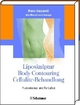 Liposkulptur -  Body Contouring - Cellulite-Behandlung - Marco Gasparotti