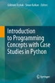 Introduction to Programming Concepts with Case Studies in Python - Gokturk Ucoluk; Sinan Kalkan