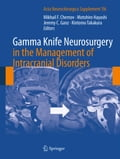 Gamma Knife Neurosurgery in the Management of Intracranial Disorders - Jeremy Ganz, Kintomo Takakura, Mikhail Chernov, Motohiro Hayashi