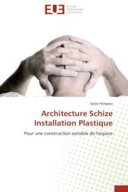 Architecture Schize  Installation Plastique