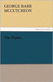 The Flyers - George Barr McCutcheon