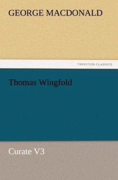 Thomas Wingfold, Curate V3 - MacDonald, George