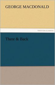 There & Back - George MacDonald