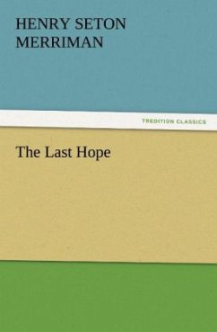 The Last Hope - Merriman, Henry Seton