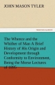 The Whence and the Whither of Man A Brief History of His Origin and Development through Conformity to Environment, Being the Morse Lectures of 1895 - John Mason Tyler