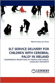 Slt Service Delivery For Children With Cerebral Palsy In Ireland - Marinet Janse Van Vuren