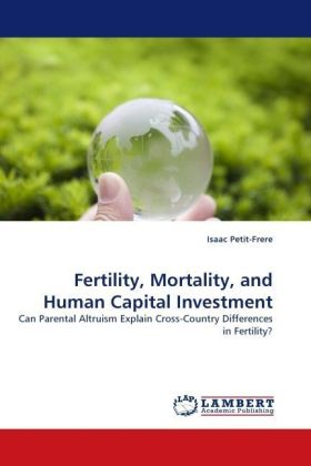 Fertility, Mortality, and Human Capital Investment - Can Parental Altruism Explain Cross-Country Differences in Fertility?