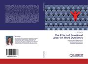 Ünler Öz, Ela: The Effect of Emotional Labor on Work Outcomes