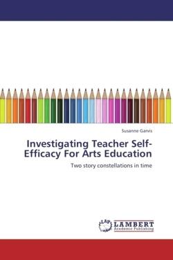 Investigating Teacher Self-Efficacy For Arts Education