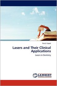 Lasers And Their Clinical Applications - Ranjit Uppal