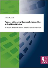 Factors Influencing Business Relationships in Agri-Food Chains - Nikolai Reynolds