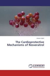 The Cardioprotective Mechanisms of Resveratrol - Ameen Iqbal
