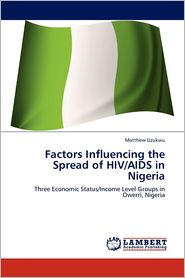 Factors Influencing The Spread Of Hiv/Aids In Nigeria