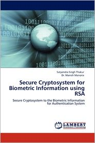 Secure Cryptosystem For Biometric Information Using Rsa