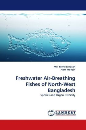 Freshwater Air-Breathing Fishes of North-West Bangladesh - Species and Organ Diversity - Hasan, Mehedi / Mohsin, ABM