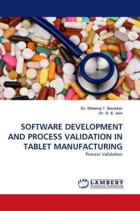 SOFTWARE DEVELOPMENT AND PROCESS VALIDATION IN TABLET MANUFACTURING - Process Validation